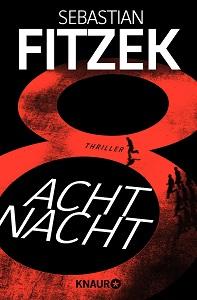 neuer fitzek thriller, achtnacht, sebastian fitzek, psychothriller