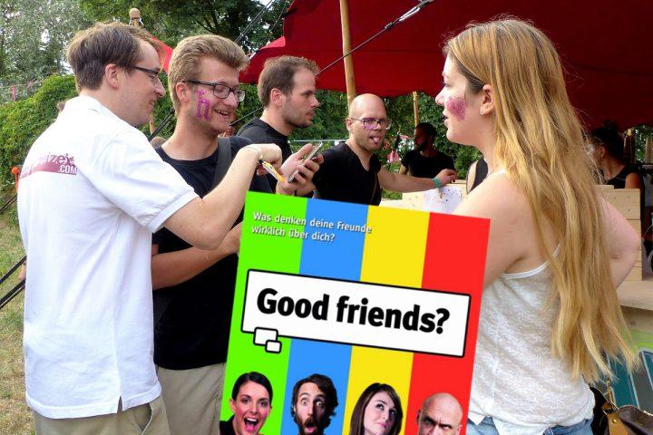 Good friends? Erfahre, was deine Freunde wirklich über dich denken