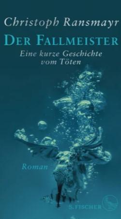 Vogel, Luftblasen, Fisch, Wasser, S.Fischer, Christoph Ransmayr, Cover, Der Fallmeister