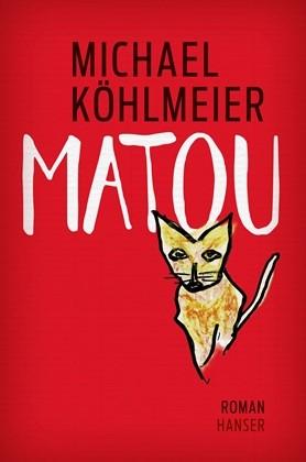 Matou, Buchtipp, Kritik, Hanser, Roman, Literatur, Cover